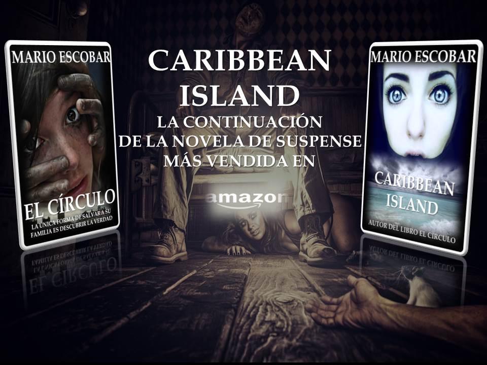 Caribbean Island. La continuación de El Círculo la novela de suspense más vendida en español